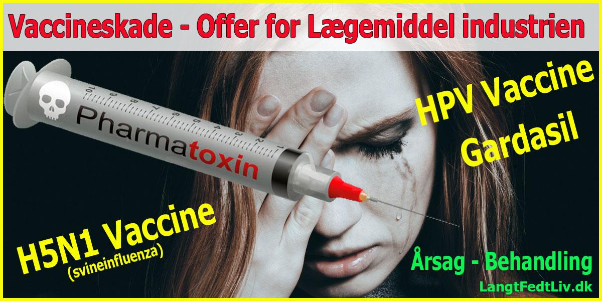Vaccineskader efter - HPV-Vaccine - Gardasil Vaccine - H5N1 Vaccine (svineinfluenza)
